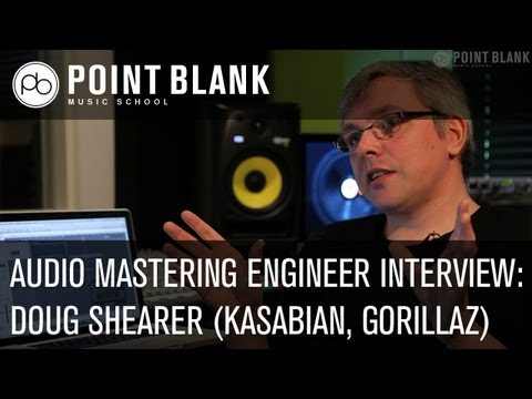 Interview with Audio Mastering Engineer - Doug Shearer (Kasabian, Gorillaz, Jamelia)