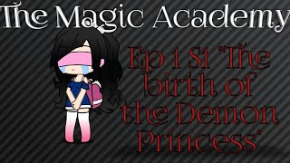 "The Magic Acadamy Ep 1 S1 ""The birth of the Demon Princess"""