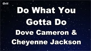 Do What You Gotta Do - Dove Cameron, Cheyenne Jackson Karaoke 【No Guide Melody】 Instrumental