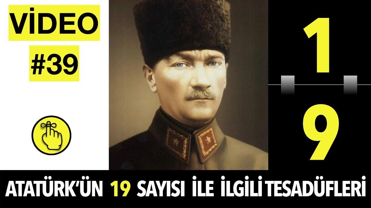 Atatürk'ün 19 SAYISI ile ilgili TESADÜFLERİ