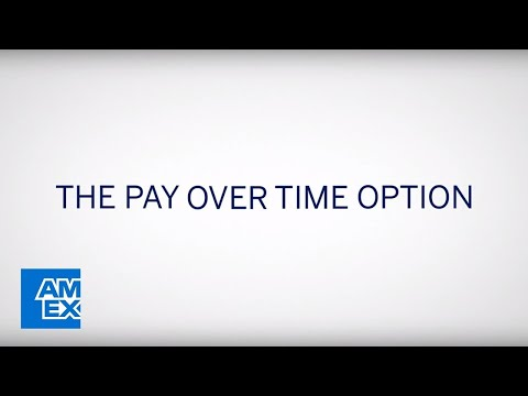 The Pay Over Time Option From American Express