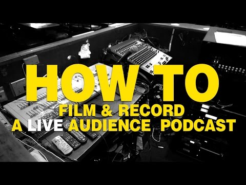 How to Film & Record a Live audience podcast