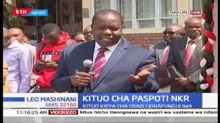 Kituo kipya cha usajili wa paspoti mpya kinafunguliwa Nakuru