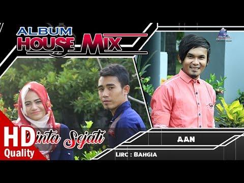 CINTA SEJATI - Aan Safwandi - Album House Mix Aceh LOVE ME Terbaru di Akhir Tahun 2017 FULL HD