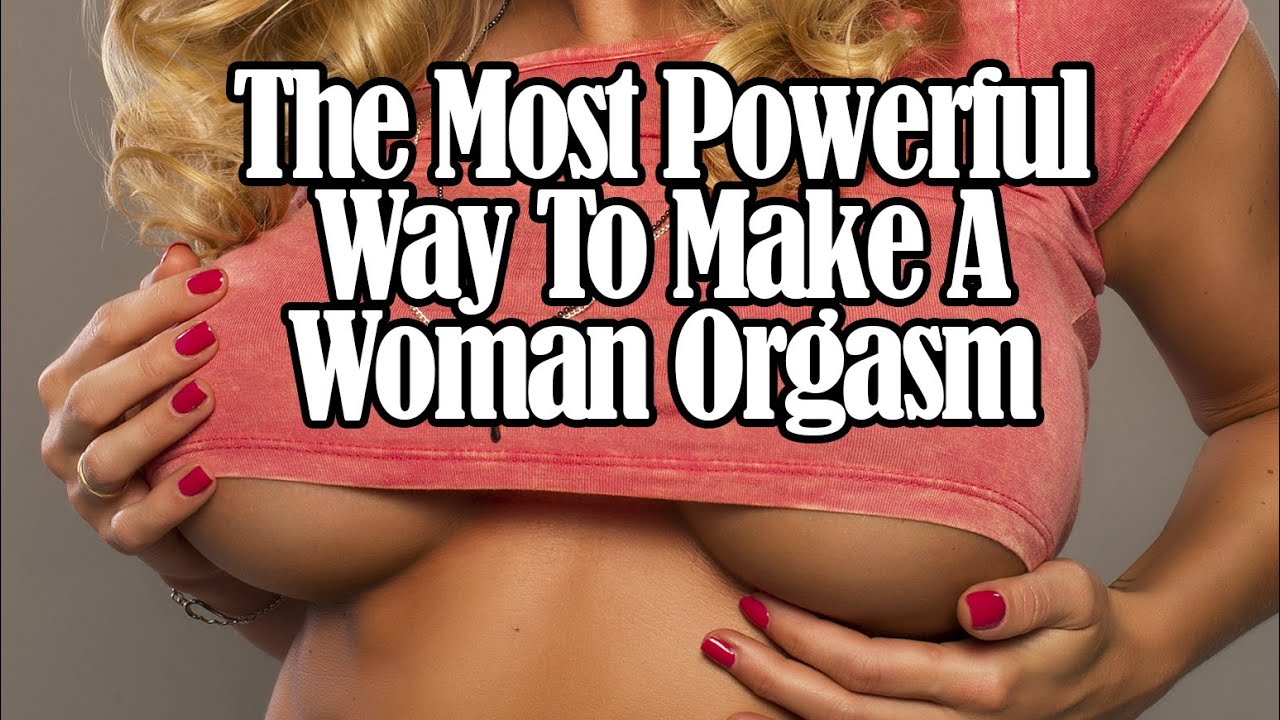 Most Powerful Way To Make A Woman Orgasm - Youtube-8991