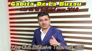 Gabita De La Buzau - Ma Uit La Baiatul Meu 2018 (Club Exclusive Tabarasti)