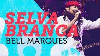 Selva Branca - Bell Marques | Mete Som AoVivo