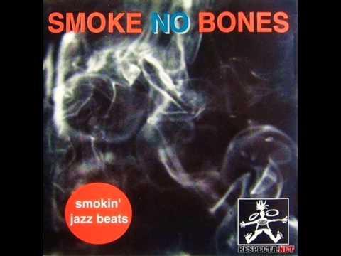 Smoke No Bones - Smokin' Jazz Beat. (Full Album)