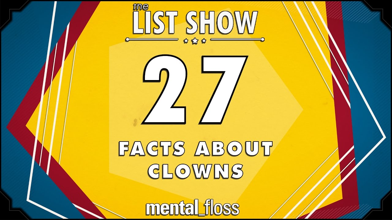 27 Facts about Clowns - mental_floss List Show Ep. 507 ...