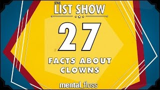 27 Facts about Clowns  - mental_floss List Show Ep. 507