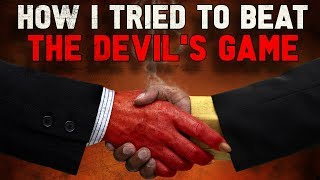 """""""How I Tried To Beat The Devil's Game"""" Creepypasta"""