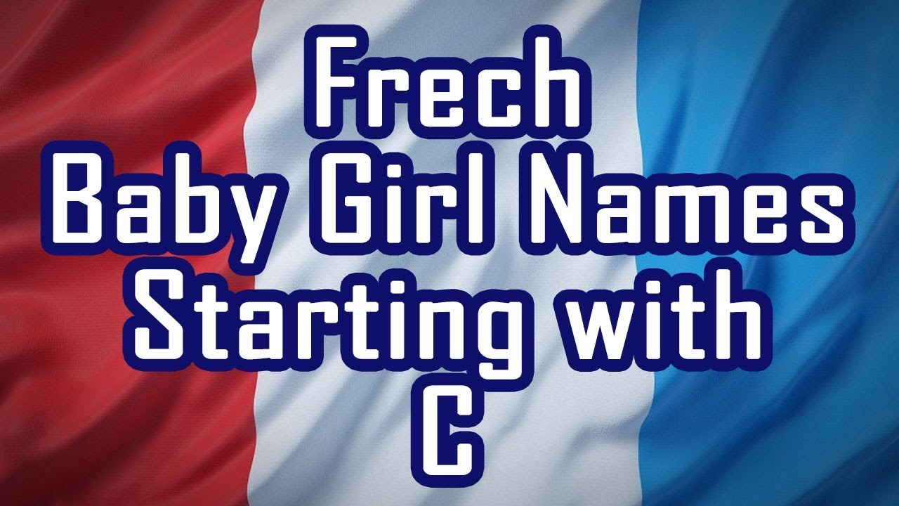 Letter C French Baby Girl Names with Meanings
