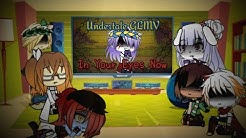 Undertale Reacts || In Your Eyes Now - Undertale GLMV || Part 6