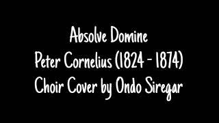 Absolve Domine - Peter Cornelius (Choir Cover) - CLC 4