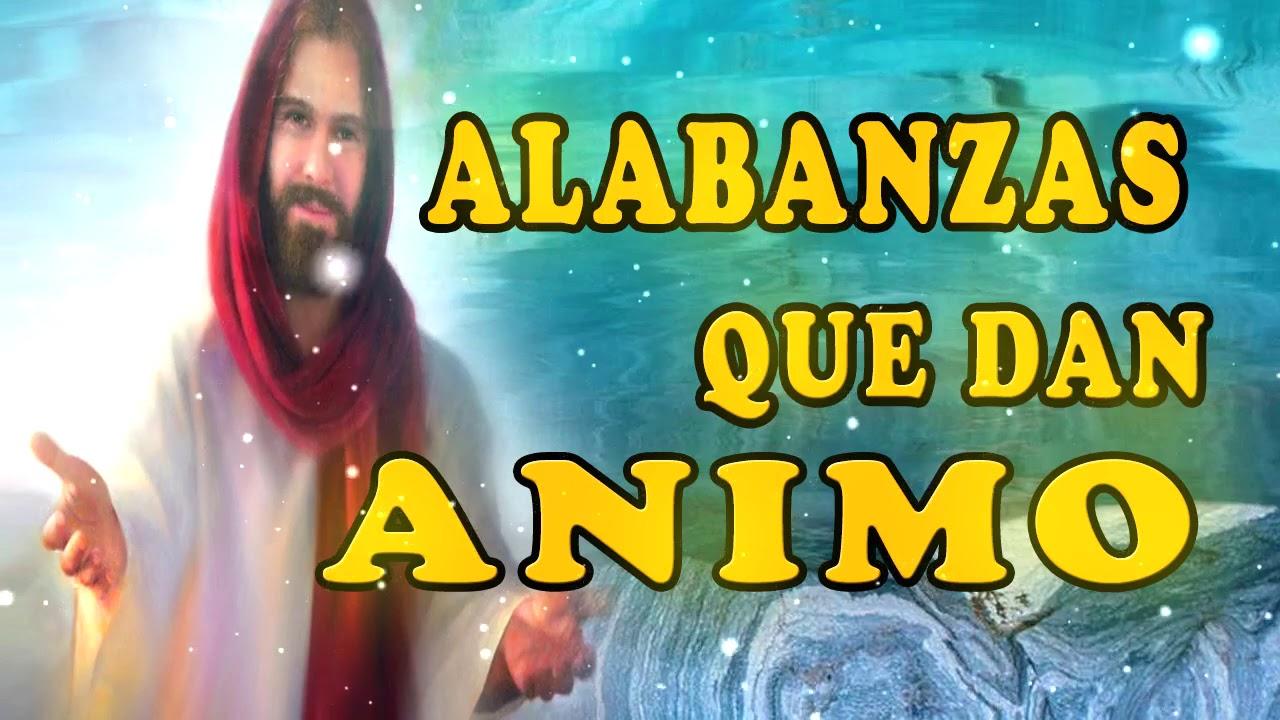 ALABANZAS QUE DAN ANIMO / CANCIONES CATÓLICAS QUE ANIMAN EN EL TRABAJO O CASA