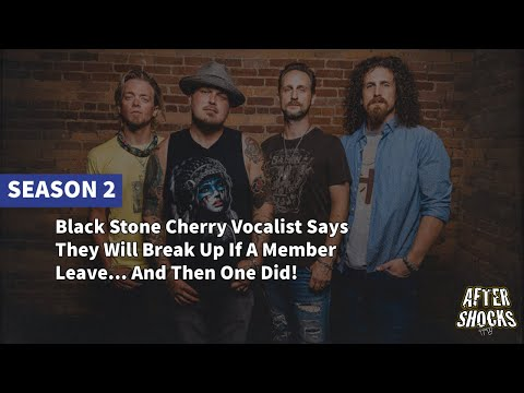 AFTERSHOCKS TV HIGHLIGHT | Black Stone Cherry Will Break Up If One Member Leaves...