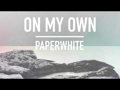 On My Own    Paperwhite