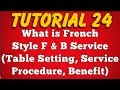 What is French Style Food Service - Feature, Table Setting, Service Procedure (Tutorial 24)