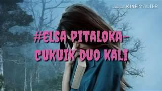 Lagu buat yang lagi patah hati,Elsa pitaloka-cukuik duo kali.