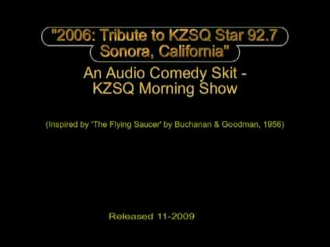 KZSQ Tribute - Justin and Maryann - An Audio Comedy Skit - Sonora, California 2006