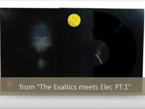 """The Exaltics - """"The Midnight Connexion"""" from """"The Exaltics meets Elec PT.1"""""""