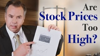 Are Stock Prices Too High?