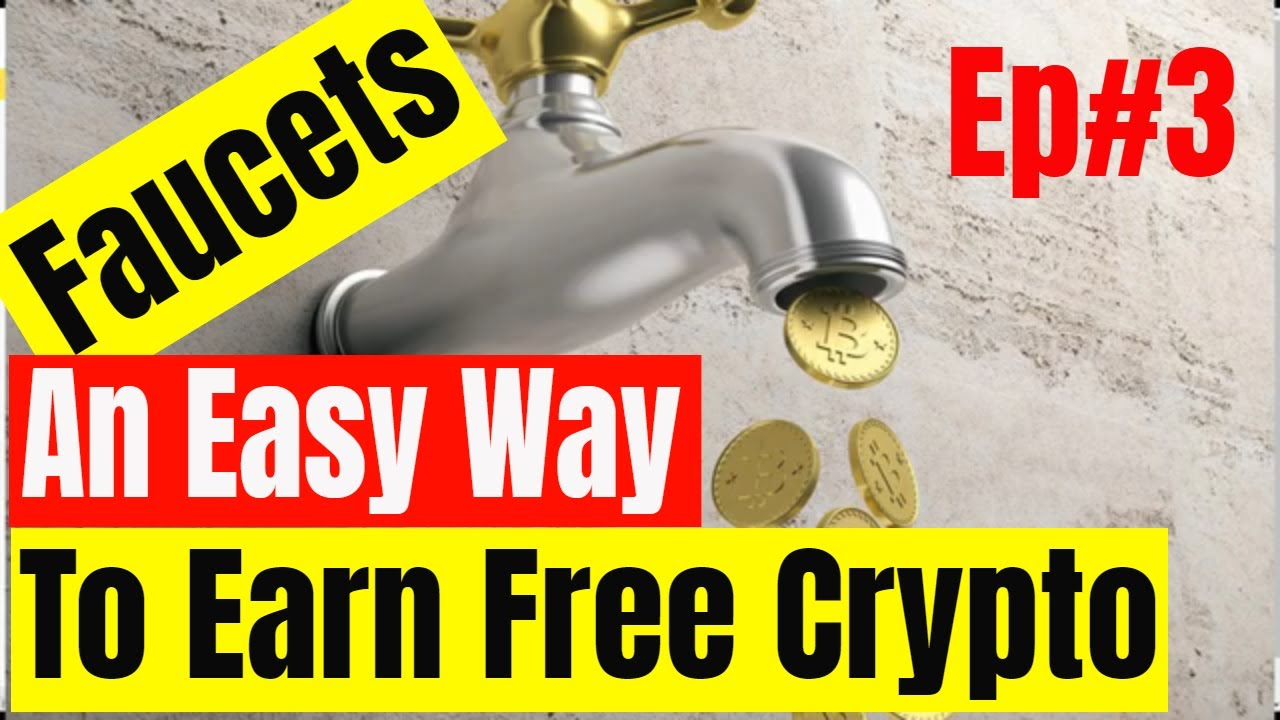 Faucets An Easy Way To Earn Free Crypto Episode 3
