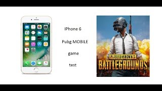 IPhone 6 PUBG MOBILE game test