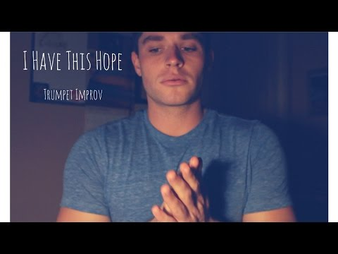 I Have This Hope - Tenth Avenue North - Trumpet Improv