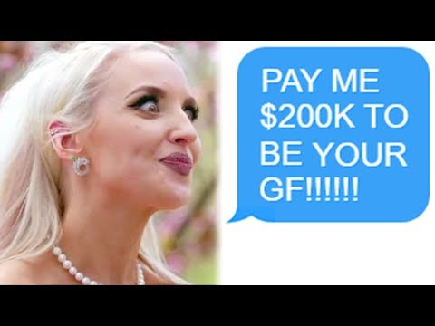 r/Choosingbeggars 'PAY ME $200,000 / YEAR TO BE YOUR GIRLFRIEND!'