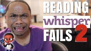 Reading Whisper Fails - TOP 15 Funny Confessions (pt 2)