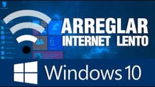 Solución A Internet Lento En Windows 10 - |2019| -