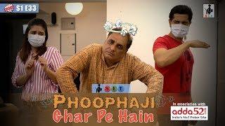 SIT | PKP | PHOOPHAJI GHAR PE HAIN | S1E33 | Pracheen Chauhan | Pooja Gor