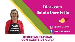 Thumbnail/Imagem do vídeo Receitas rápidas com Azeite de Oliva - Batata doce Frita