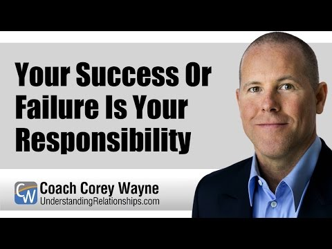Your Success or Failure Is Your Responsibility