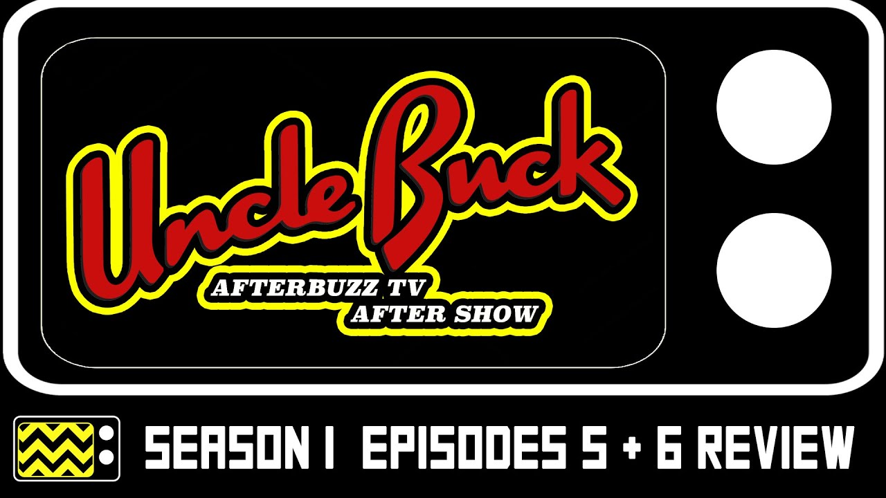 Download Uncle Buck Season 1 Episodes 5 & 6 Review & After Show   AfterBuzz TV