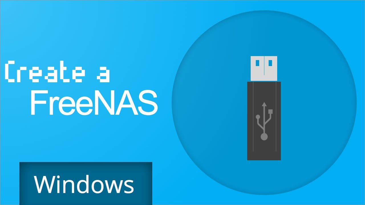 Freenas 9 3 - Create a Bootable USB (Windows)