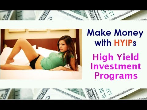 Make Money with HYIPs: High Yield Investment Programs // HYIPs 2017 2018 paying hourly daily