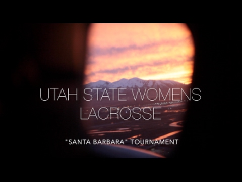 "Utah State Women's Lacrosse ""Santa Barbara"" Tournament"