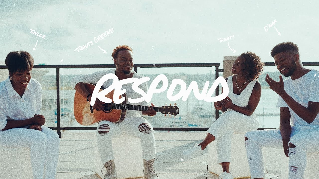 Download Respond Official Music Video - Travis Greene ( Feat. Trinity Anderson, D'Nar Young, Taylor Poole)