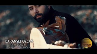 Baransel Özcan - Yârin Olaydım  (Official Video)