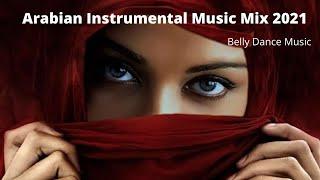 Arabian Instrumental Music Mix 2021 Belly Dance Music