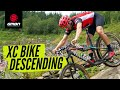 How To Ride Downhill On A Cross Country Bike | XC Bike Descending Skills