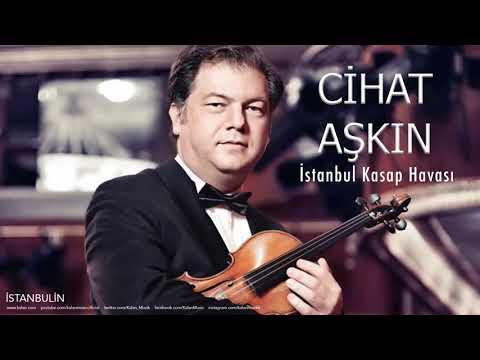 Cihat Aşkın - İstanbul Kasap Havası [ İstanbulin © 2007 Kalan ]