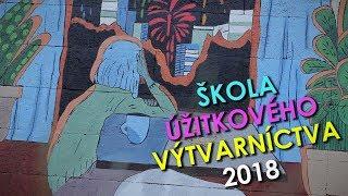 Škola úžitkového výtvarníctva v Košiciach / 2018