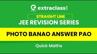JEE REVISION | Photo Banao Answer Pao | StraightLine Class 11 | Quick Maths | PG SIR | ExtraclassJEE