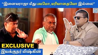 exclusive-no-fear-or-respect-on-ilayaraja-director-mysskin