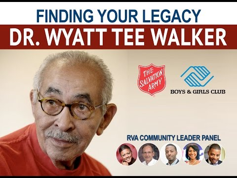 Dr. Wyatt Tee Walker - Finding Your Legacy Panel Discussion