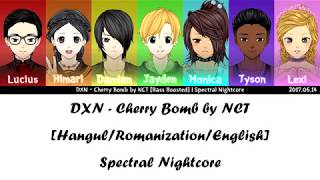 DXN - Cherry Bomb by NCT [Han|Rom|Eng] Color Coded Lyrics | Spectral Nightcore