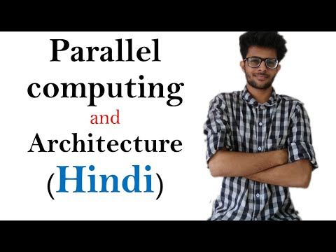 parallel computing and types of architecture in hindi